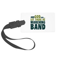 Let There Be Marching Band Luggage Tag
