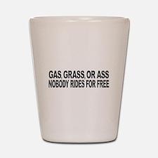 Gas, Grass, or Ass Shot Glass