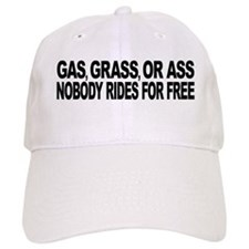 Gas, Grass, or Ass Baseball Cap