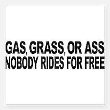 "Gas, Grass, or Ass Square Car Magnet 3"" x 3"""