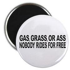 Gas, Grass, or Ass Magnet