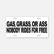 Gas, Grass, or Ass Aluminum License Plate