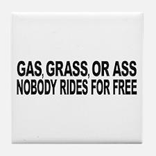 Gas, Grass, or Ass Tile Coaster