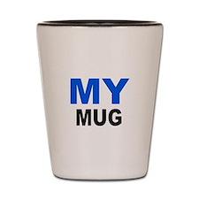 MY MUG Shot Glass