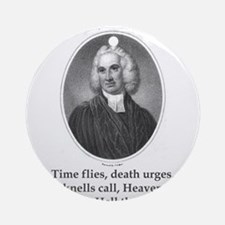 Time Flies Death Urges - Edward Young Round Orname