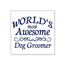 "Dog Groomer Square Sticker 3"" x 3"""
