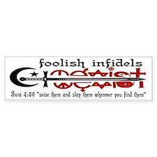 FOOLISH INFIDELS Bumper Bumper Sticker