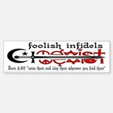 FOOLISH INFIDELS Sticker (Bumper)