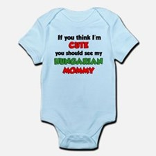 Think Im Cute Hungarian Mommy Infant Bodysuit