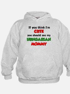 Think Im Cute Hungarian Mommy Hoodie