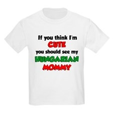 Think Im Cute Hungarian Mommy T-Shirt