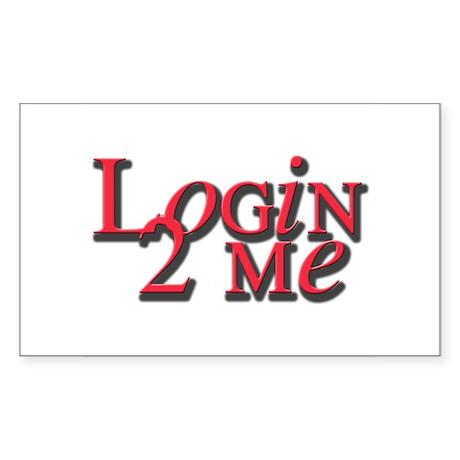 Login 2 Me Rectangle Sticker