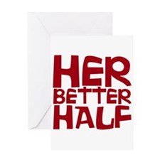 her better half Greeting Card