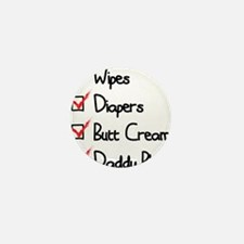 wipes, diapers, butt cream, daddy blog Mini Button