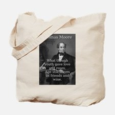 What Though Youth Gave - Thomas Moore Tote Bag