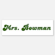 Mrs. Bowman Bumper Bumper Bumper Sticker