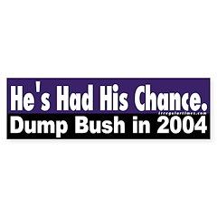 He's Had His Chance Bumper Bumper Sticker