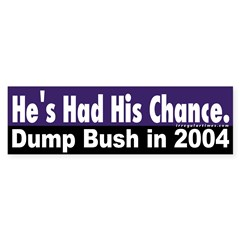 He's Had His Chance Bumper Bumper Sticker