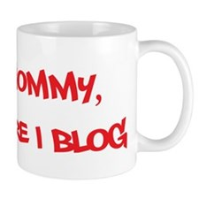 Im a Mommy, Therefore I blog - Mommy Blog Red Mug