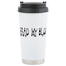 Read My Blog - Drip - Daddy Blog Travel Mug