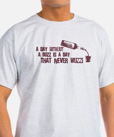 A Day Without a Buzz Ash Grey T-Shirt