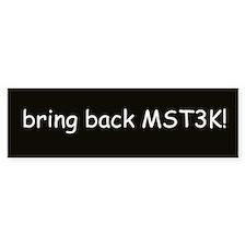 bring back mst3k Bumper Bumper Sticker