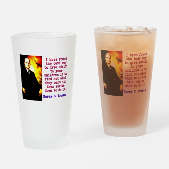 I Have Found The Best Way - Harry Truman Drinking