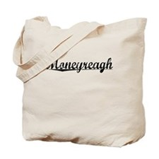 Moneyreagh, Aged, Tote Bag
