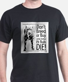 Pit Bulls: Don't Breed Black T-Shirt