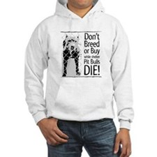 Pit Bulls: Don't Breed Hoodie