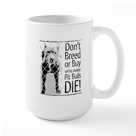 Pit Bulls: Don't Breed Large Mug