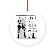 Pit Bulls: Don't Breed Ornament (Round)