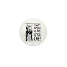 Pit Bulls: Don't Breed Mini Button (100 pack)