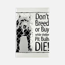 Pit Bulls: Don't Breed Rectangle Magnet