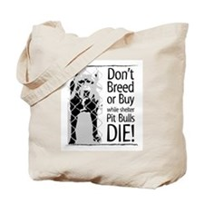 Pit Bulls: Don't Breed Tote Bag