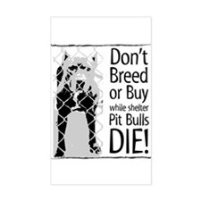 Pit Bulls: Don't Breed Rectangle Decal
