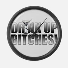 Drink Up Bitches!.png Large Wall Clock