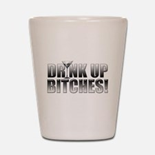 Drink Up Bitches!.png Shot Glass