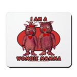 Wombie Momma's Mousepad