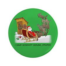 "Schmidt House Cartoon Christmas 3.5"" Button"