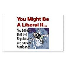 You Might Be A Liberal If You Sticker (Rectangular