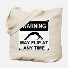 Warning may flip Tote Bag