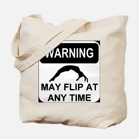 Warning may flip Tote Bag