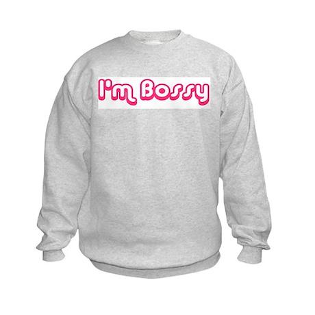I'm Bossy Kids Sweatshirt