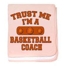 Trust Me Im a Basketball Coach baby blanket