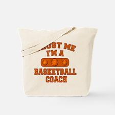 Trust Me Im a Basketball Coach Tote Bag