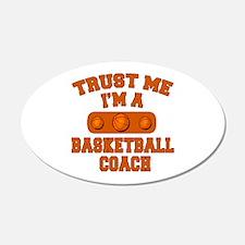 Trust Me Im a Basketball Coach Wall Decal