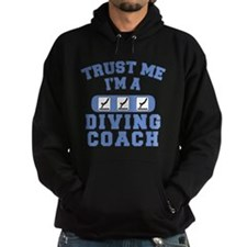 Trust Me I'm a Diving Coach Hoodie