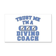 Trust Me I'm a Diving Coach Rectangle Car Magnet