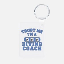 Trust Me I'm a Diving Coach Keychains